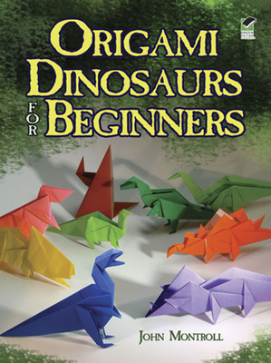 Origami Dinosaurs for Beginners - Montroll