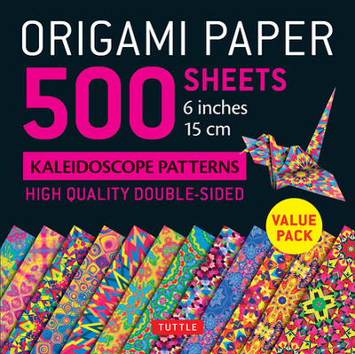 """Origami Paper 500 Sheets Kaleidoscope Patterns 6"""" (15 CM): Tuttle Origami Paper: High-Quality Origami Sheets Printed with 12 Different Designs: Instructions for 8 Projects Included - Tuttle Publishing (Editor)"""