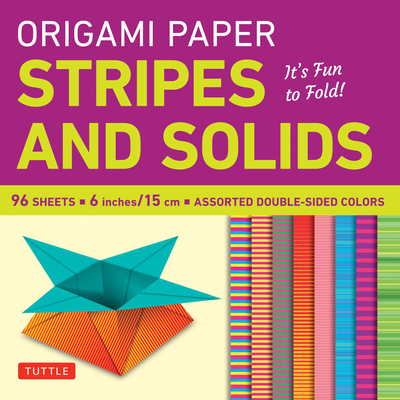 Origami Paper Stripes and Solids: It's Fun to Fold! - Publishing, Tuttle