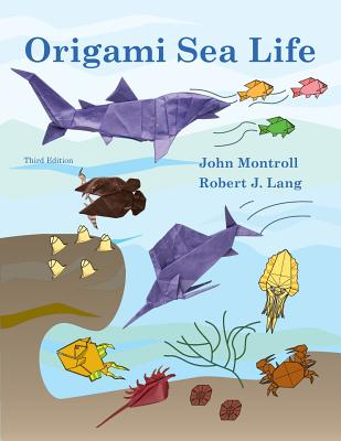 Origami Sea Life - Montroll, John, and Lang, Robert J