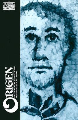 Origen: Selected Writings - Origen, and Greer, Rowan A (Editor), and Von Balthasar, Hans Urs, Cardinal (Photographer)