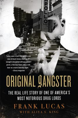 Original Gangster: The Real Life Story of One of America's Most Notorious Drug Lords - Lucas, Frank
