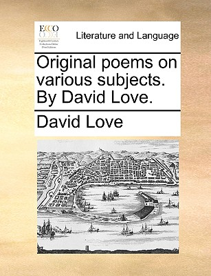 Original Poems on Various Subjects. by David Love. - Love, David