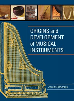 Origins and Development of Musical Instruments - Montagu, Jeremy