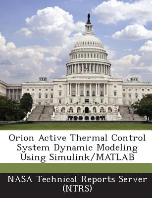 Orion Active Thermal Control System Dynamic Modeling Using Simulink/MATLAB - Nasa Technical Reports Server (Ntrs) (Creator)