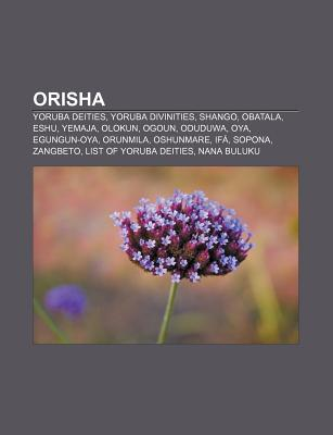 Orisha: Yoruba Deities, Yoruba Divinities, Shango, Obatala