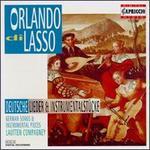 Orlando di Lasso: German Songs and Instrumental Music
