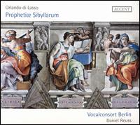 Orlando di Lasso: Prophetiae Sibyllarum - Alba Vilar (soprano); Andreas Fischer (tenor); Anne Bierwirth (alto); Anne-Kristin Zschunke (mezzo-soprano);...