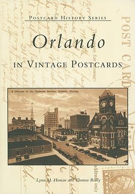 Orlando in Vintage Postcards - Homan, Lynn M, and Reilly, Thomas
