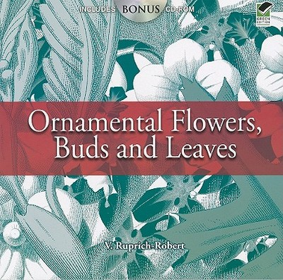 Ornamental Flowers, Buds and Leaves - Ruprich-Robert, V