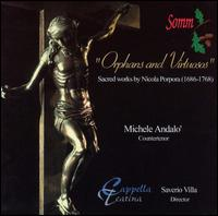 Orphans and Virtuosos: Sacred Works by Nicola Porpora - Cappella Teatino (chamber ensemble); Michele Andal� (counter tenor)
