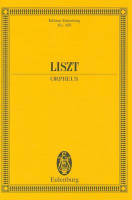 Orpheus: Symphonic Poem No. 4 - Study Score - Liszt, Franz (Composer)