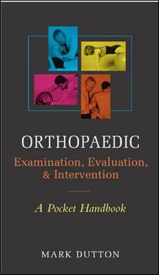 Orthopaedic Examination, Evaluation, & Intervention: A Pocket Handbook - Dutton, Mark