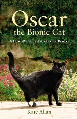 Oscar the Bionic Cat - Allan, Kate