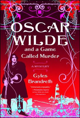 Oscar Wilde and a Game Called Murder: The Oscar Wilde Mysteries - Brandreth, Gyles