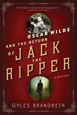 Oscar Wilde and the Return of Jack the Ripper: An Oscar Wilde Mystery - Brandreth, Gyles