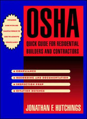 OSHA Quick Guide for Resdential Builders and Contractors - Hutchings, Jonathan F