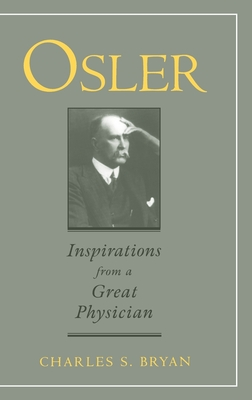 Osler: Inspirations from a Great Physician - Bryan, Charles S
