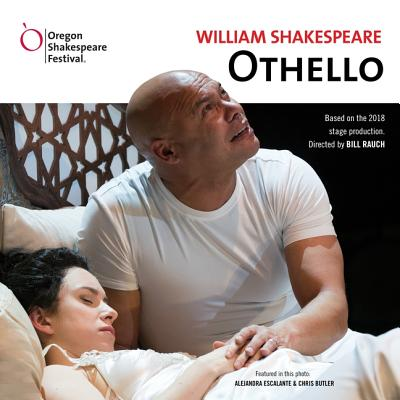 Othello - Shakespeare, William, and Oregon Shakespeare Festival (Producer), and Rauch, Bill (Director)