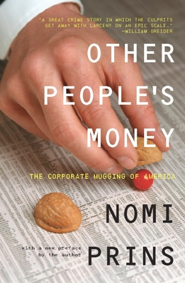 Other People's Money: The Corporate Mugging of America - Prins, Nomi