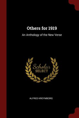 Others for 1919: An Anthology of the New Verse - Kreymborg, Alfred