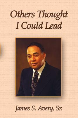 Others Thought I Could Lead - Avery, Sr James