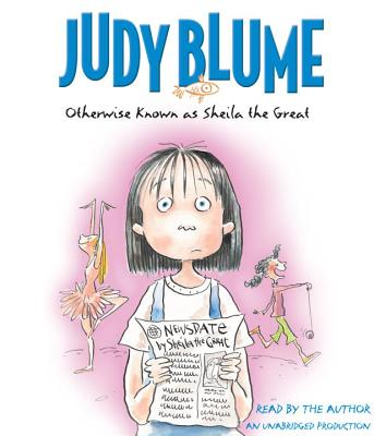 Otherwise Known as Sheila the Great - Blume, Judy (Read by)