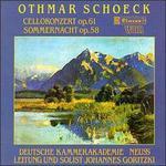 Othmar Schoeck: Cellokonzert Op. 61; Sommernacht Op. 58