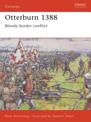 Otterburn 1388: Bloody Border Conflict - Armstrong, Peter