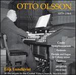 Otto Olsson: Credo Symphoniacum; Pastorale; Prelude and Fugue in C sharp minor; Cantilena