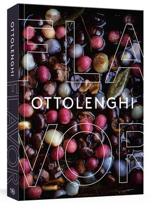 Ottolenghi Flavor: A Cookbook - Ottolenghi, Yotam, and Belfrage, Ixta, and Wigley, Tara