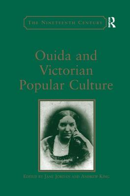 Ouida and Victorian Popular Culture - King, Andrew, and Jordan, Jane (Editor)