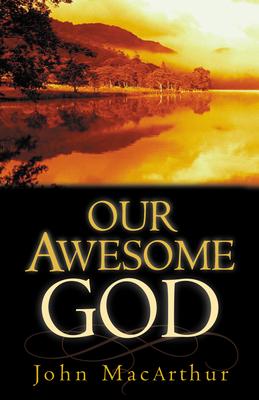 Our Awesome God - MacArthur, John