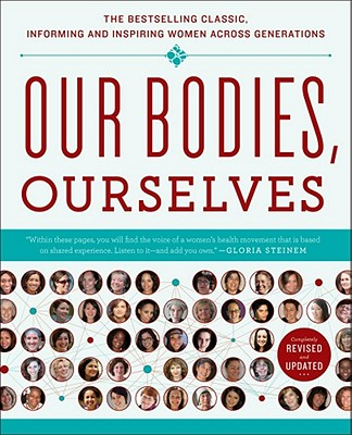 Our Bodies, Ourselves 40 - Boston Women's Health Book Collective, and Norsigian, Judy