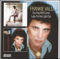 Our Day Will Come/Lady Put the Light Out - Frankie Valli