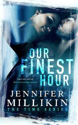 Our Finest Hour - Millikin, Jennifer