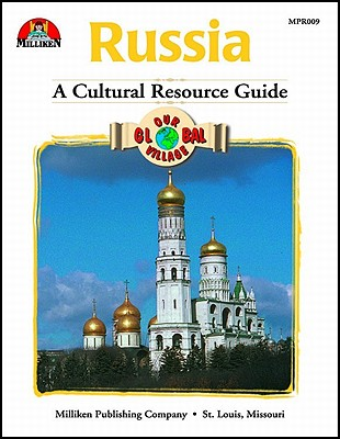 Our Global Village - Russia: A Cultural Resource Guide - Williams, Susan J