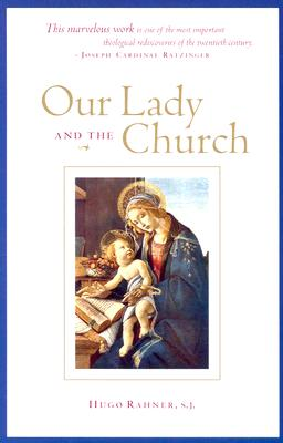 Our Lady and the Church - Rahner, Hugo, and Bullough, Sebastian, Reverend, P