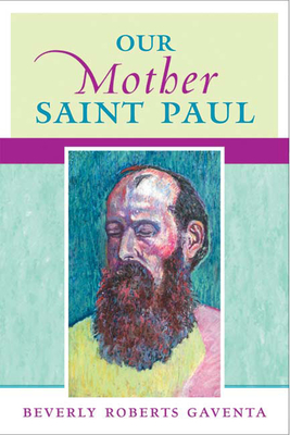 Our Mother Saint Paul - Gaventa, Beverly Roberts