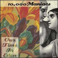 Our Time in Eden [LP] - 10,000 Maniacs