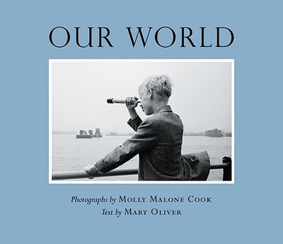 Our World - Oliver, Mary, and Cook, Molly Malone (Photographer)