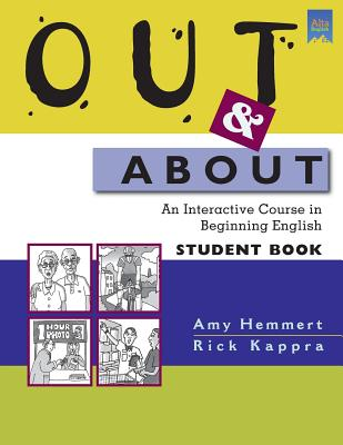 Out & about: An Interactive Course in Beginning English - Hemmert, Amy, and Kappra, Rick
