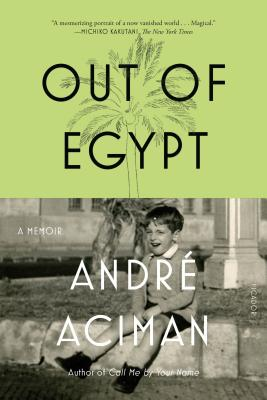 Out of Egypt: A Memoir - Aciman, Andre