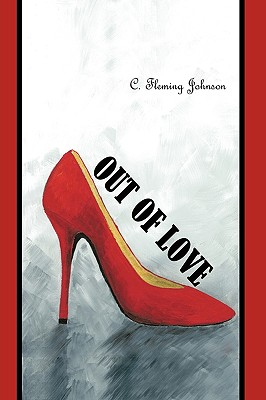 Out of Love - Fleming Johnson, C.