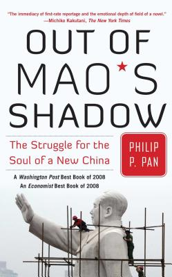 Out of Mao's Shadow: The Struggle for the Soul of a New China - Pan, Philip P