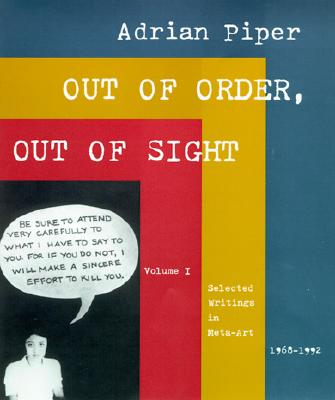 Out of Order, Out of Sight: Selected Writings in Meta-Art 1968-1992 - Piper, Adrian