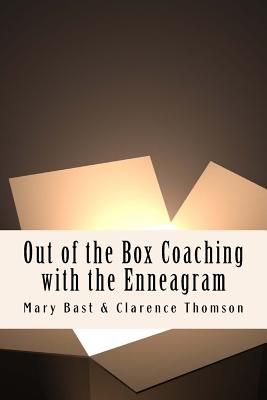 Out of the Box Coaching with the Enneagram - Bast, Mary, and Thomson, Clarence