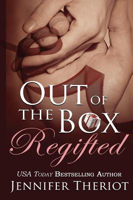 Out of the Box Regifted - Theriot, Jennifer