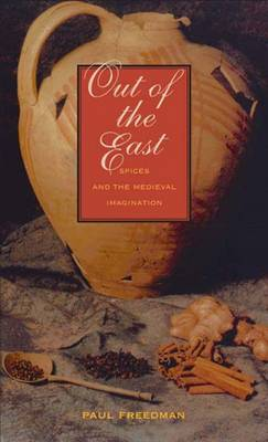 Out of the East: Spices and the Medieval Imagination -