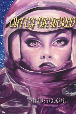 Out of the World - Snodgrass, Kristine